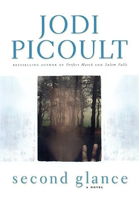 Second Glance: A Novel (Picoult, Jodi)