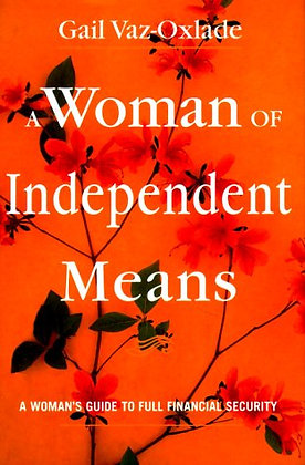 A Woman Of Independent Means: A Women's Guide To Full Financial Security