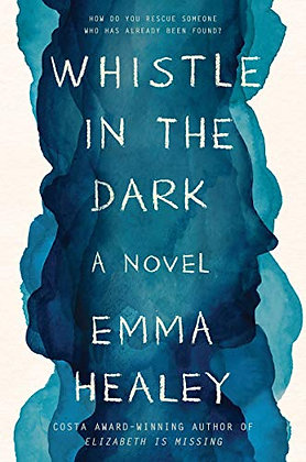Whistle In The Dark: A Novel