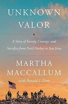 Unknown Valor: A Story Of Family, Courage, And Sacrifice From Pearl Harbor To Iw