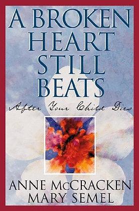 A Broken Heart Still Beats: When Your Child Dies