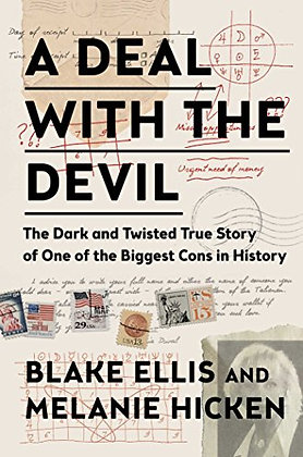 A Deal With The Devil: The Dark And Twisted True Story Of One Of The Biggest Con