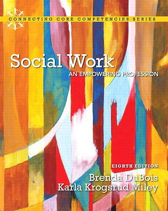 Social Work: An Empowering Profession (8Th Edition) (Connecting Core Competencie