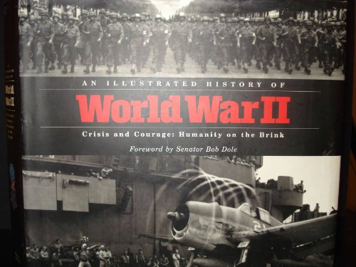 An Illustrated History of World War II: Crisis and Courage: Humanity on the Brin