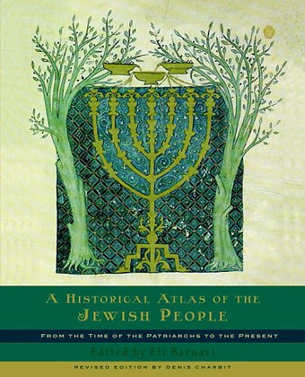 A Historical Atlas Of The Jewish People: From The Time Of The Patriarchs To The