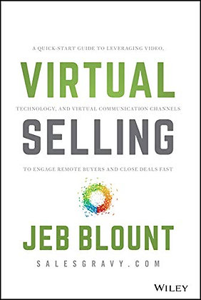 Virtual Selling: A Quick-Start Guide to Leveraging Video, Technology, and Virtua