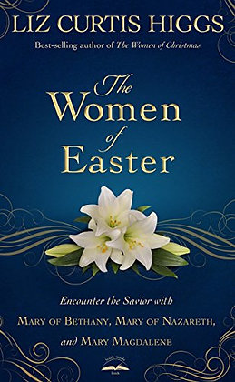 The Women of Easter: Encounter the Savior with