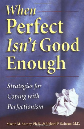 When Perfect Isn'T Good Enough: Strategies For Coping With Perfectionism