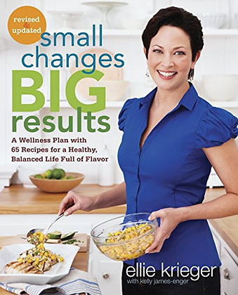 Small Changes, Big Results, Revised and Updated: A Wellness Plan with 65 Recipes