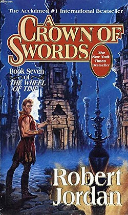 A Crown of Swords The Wheel of Time, Book 7 (The Wheel Of Time, Book 7)