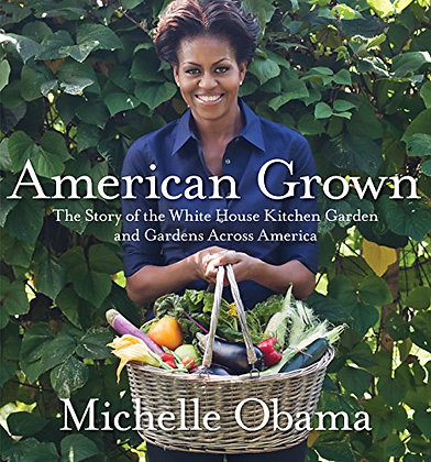 American Grown: The Story Of The White House Kitchen Garden And Gardens Across A