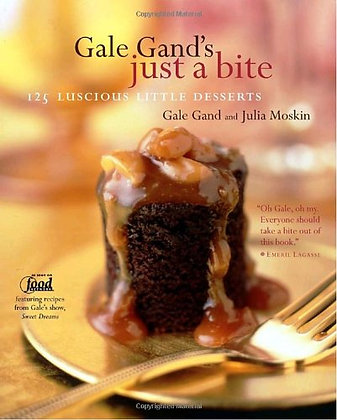 SIGNED COPY - Gale Gand's Just A Bite: 125 Luscious Little Desserts
