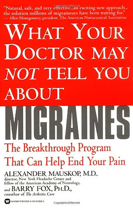 What Your Doctor May Not Tell You About(Tm): Migraines: The Breakthrough Program
