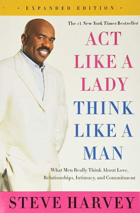 Act Like A Lady, Think Like A Man, Expanded Edition: What Men Really Think About