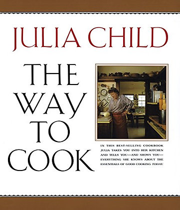 The Way To Cook: A Cookbook