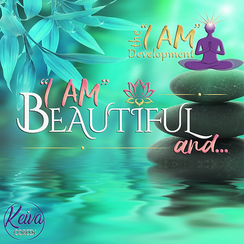 """I AM"" Beautiful and... Affirmation"