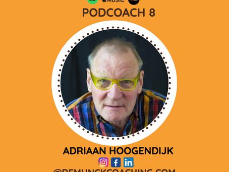 Podcoach 8 Bezieling Vinden In Je Werk & Leven met Adriaan Hoogendijk