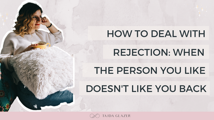 How To Deal With Rejection: When The Person You Like Doesn't Like You Back