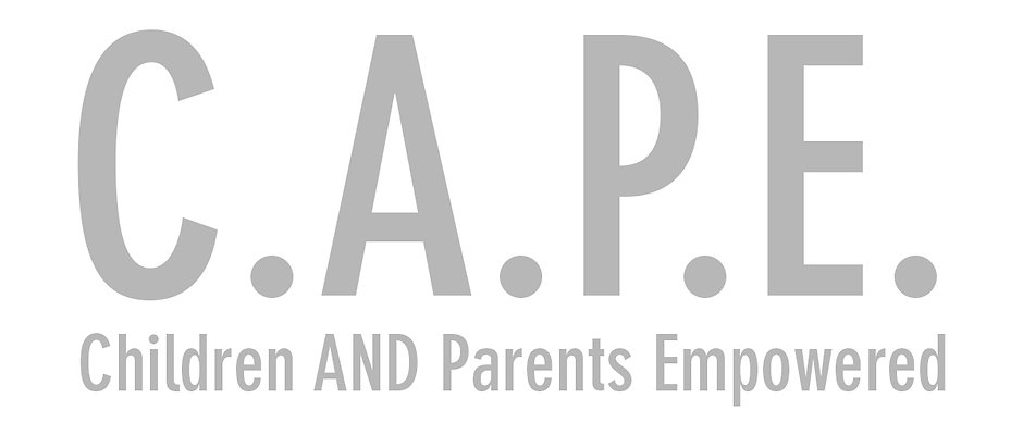 C.A.P.E. (Children AND Parents Empowered)