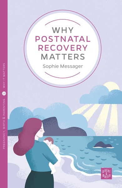 Why Postnatal Recovery Matters
