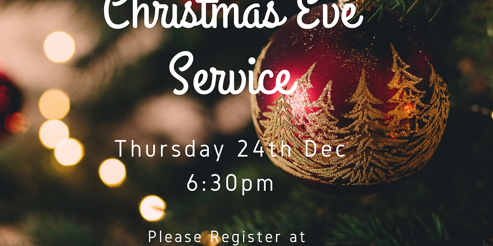 CHRISTMAS EVE Service 24th December 2020
