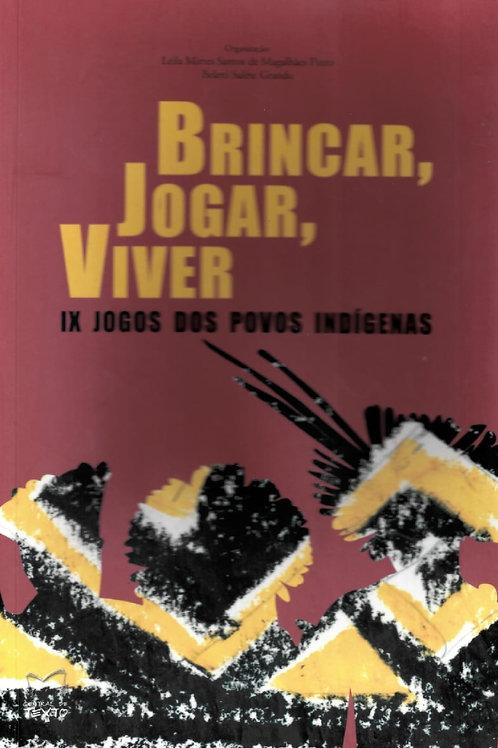 BRINCAR, JOGAR, VIVER: IX JOGOS DOS POVOS INDÍGENAS