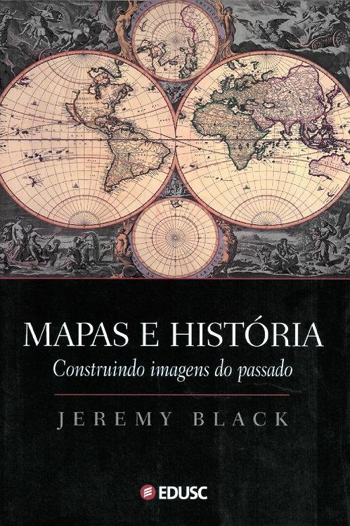 MAPAS E HISTÓRIA: CONSTRUINDO IMAGENS DO PASSADO