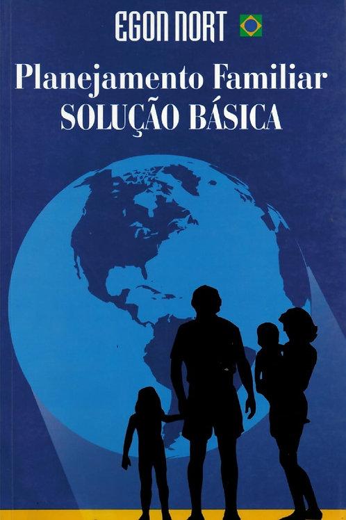 PLANEJAMENTO FAMILIAR: SOLUÇÃO BÁSICA