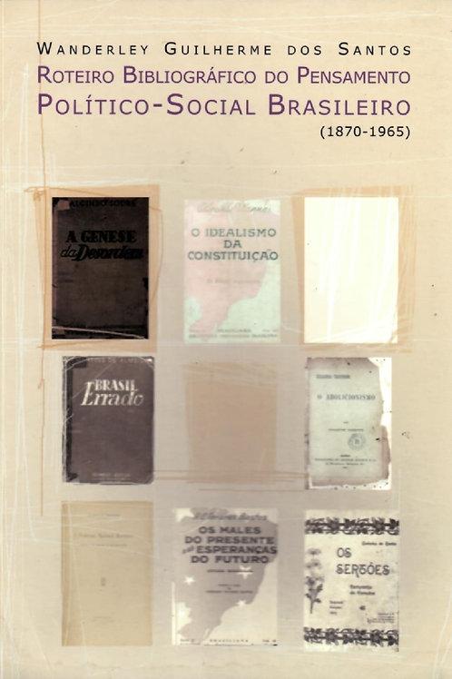 ROTEIRO BIBLIOGRÁFICO DO PENSAMENTO POLÍTICO-SOCIAL BRASILEIRO