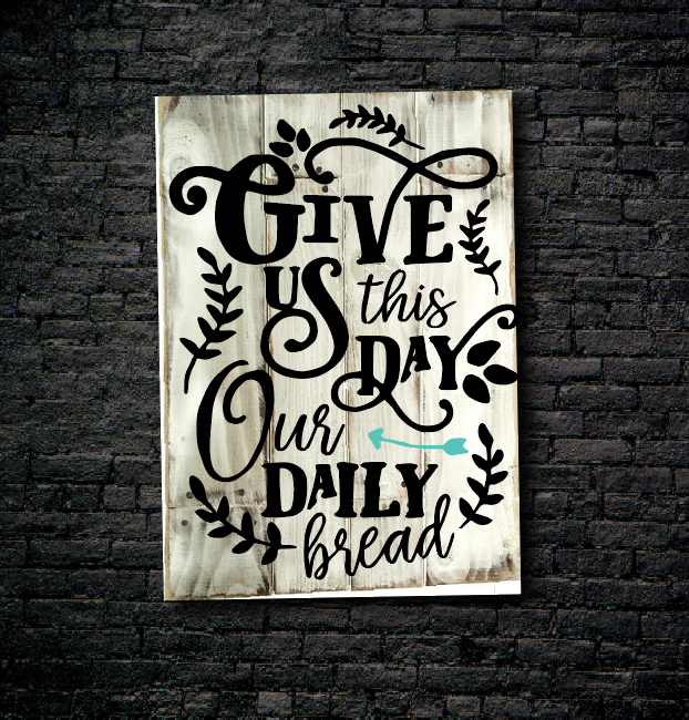 21. OUR DAILY BREAD