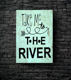 43. TAKE ME TO THE RIVER