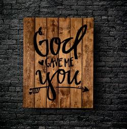 16. GOD GAVE ME YOU