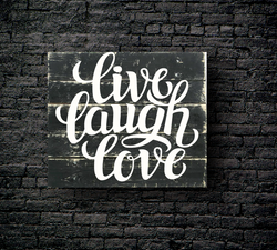 15. LIVE LAUGH LOVE