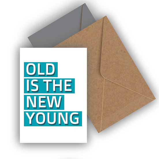 Old Is The New Young Birthday Card
