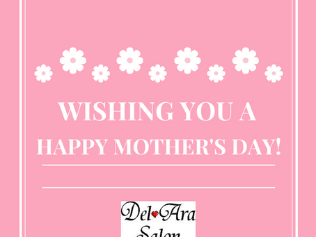 Happy Mother's Day from Del Ara Salon!
