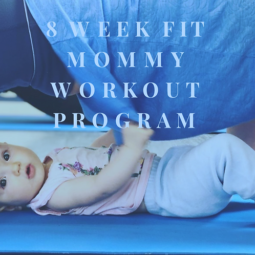 8 Week Fit Mommy Workout Program