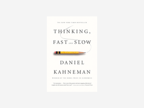 Thinking Fast and Slow by Kahneman