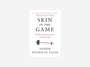 Skin in the Game by Taleb