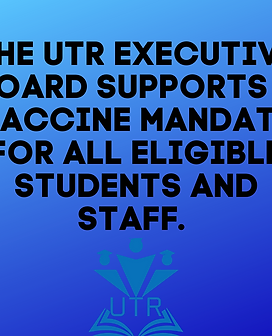 The UTR Executive board supports vacccine mandate for all eligible students and staff. (1)
