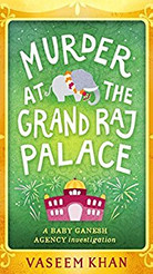 Murder at the Grand Raj Palace (Baby Ganesh series, Book 4)