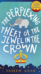 The Perplexing Theft of the Jewel in the Crown (Baby Ganesh series, Book 2)