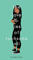 The Loves & Lies of Rukhsana Ali