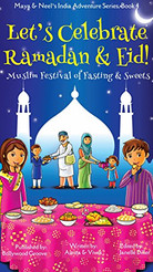 Let's Celebrate Ramadan & Eid! (Muslim Festival of Fasting & Sweets) (Maya & Neel&#3