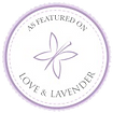 As Featured on Love & Lavender
