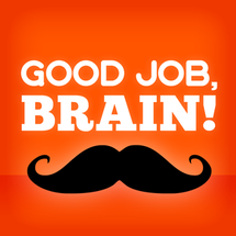 Good Job, Brain
