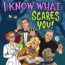 I Know What Scares You