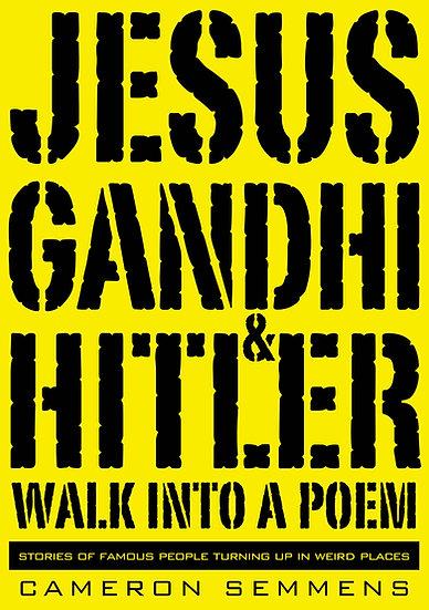 Jesus, Gandhi and Hitler walk into a Poem