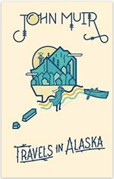 Travels in Alaska, by John Muir