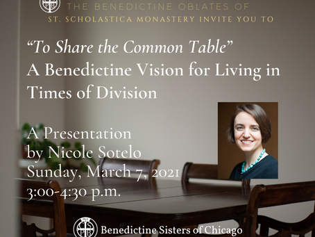 """""""To Share the Common Table"""" A Benedictine Vision for Living in Times of Division Presentation"""