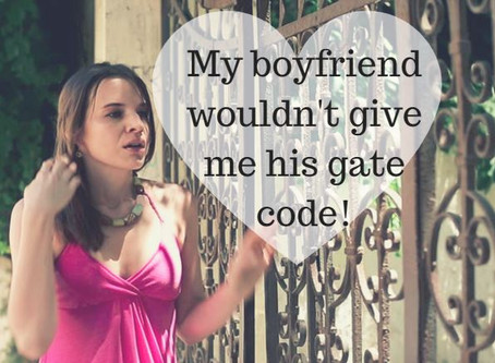 My Boyfriend Wouldn't Give Me His Gate code